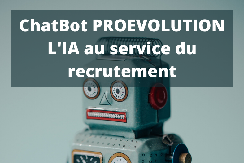 ChatBot PROEVOLUTION L'IA au service du recrutement
