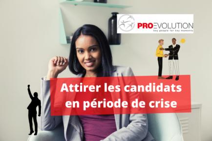 comment attirer les candidats en période de crise