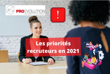 les priorités des recruteurs 2021