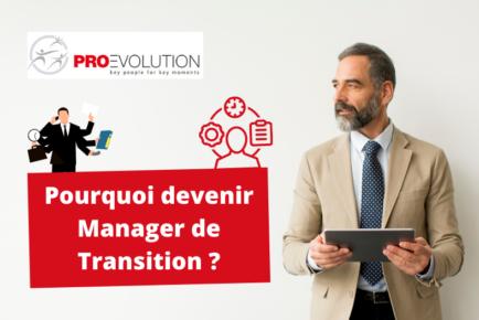 Pourquoi devenir Manager de Transition